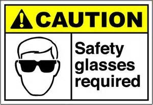 Don't Forget Your Eye Protection!!